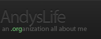 AndysLife.org an organization all about me